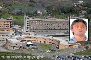 Viterbo - L'ospedale di Belcolle - Nel riquadro: Pasquale Zagaria