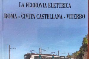 """Il libro """"La ferrovia elettrica Roma - Civita Castellana - Viterbo"""""""
